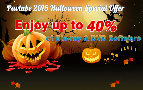halloween promotion Pavtube 2015 Halloween Special Offer   Up to 40% Discount