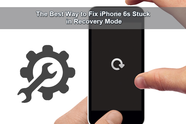 The Simple 2 Ways to Fix iPhone 6s Stuck in Recovery Mode