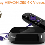 How to Play H.265/HEVC on Roku 3/4 without any hassle?