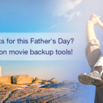 Top Pick for Father's Day: 50% OFF Blu-ray/DVD Ripper & Backup